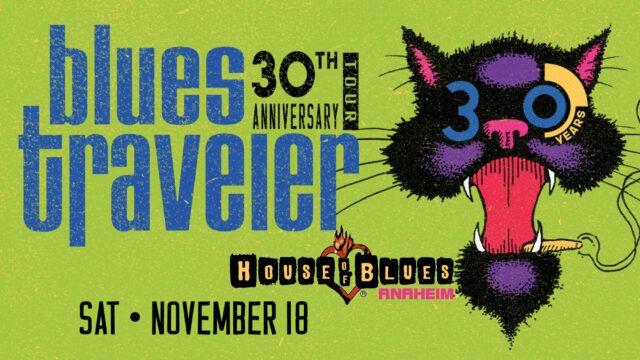 "BLUES TRAVELER ""30th ANNIVERSARY TOUR"" @ HOUSE OF BLUES ANAHEIM - GARDEN WALK | Anaheim | California | United States"