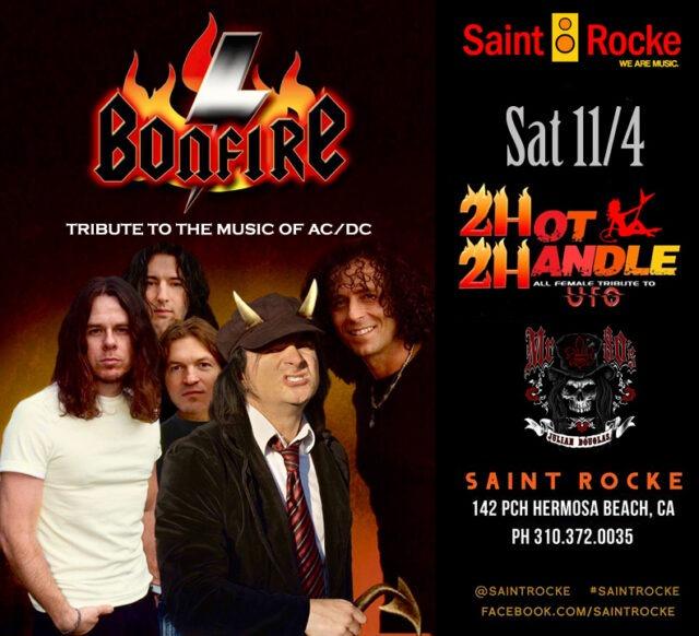 BONFIRE (Tribute to AC/DC) & 2 HOT 2 HANDLE (All-Female UFO Tribute) Rocke the South Bay @ SAINT ROCKE | California | United States