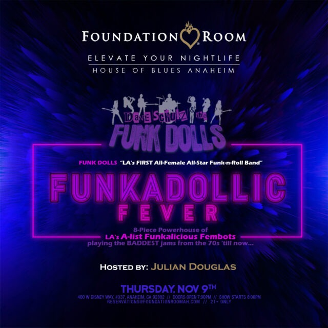 FUNKADOLLIC FEVER feat DAVE SCHULZ & THE FUNKDOLLS @ FOUNDATION ROOM at HOUSE OF BLUES ANAHEIM | Anaheim | California | United States