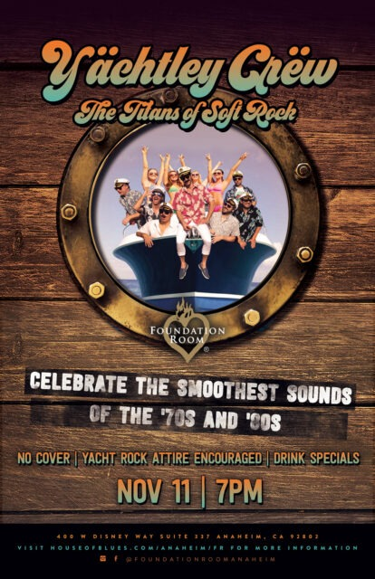 """YACHTLEY CREW - """"FOUNDATION ROOM YACHT ROCK PARTY"""" @ FOUNDATION ROOM at HOUSE OF BLUES ANAHEIM 
