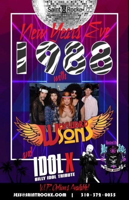 NEW YEARS EVE 1988 feat WAYWARD SONS (80's Arena Rock Gods) & IDOL X (Billy Idol Experience) @ SAINT ROCKE   Hermosa Beach   California   United States