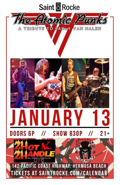 THE ATOMIC PUNKS (Early Van Halen tribute) & 2 HOT 2 HANDLE (All-female tribute to UFO) @ SAINT ROCKE | Hermosa Beach | California | United States