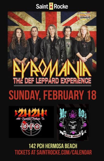 PYROMANIA (DEF LEPPARD tribute) & 2 HOT 2 HANDLE (all-female UFO tribute) @ SAINT ROCKE | Hermosa Beach | California | United States