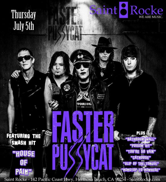 FASTER PUSSYCAT - The Sunset Strip invades the South Bay @ SAINT ROCKE | California | United States