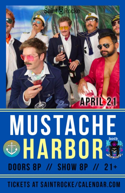 "MUSTACHE HARBOR - The ""Yacht Rock Explosion"" returns to the South Bay @ SAINT ROCKE 