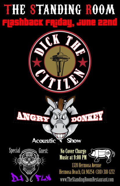 DICK THE CITIZEN (90's Grunge) & ANGRY DONKEY (Acoustic Rock Covers) *FREE SHOW* @ THE STANDING ROOM | Hermosa Beach | California | United States