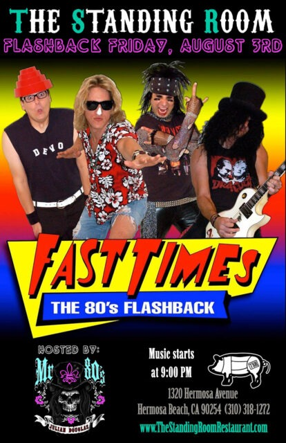 "FAST TIMES: The Ultimate 80's Tribute for ""FLASHBACK FRIDAY"" @ THE STANDING ROOM 