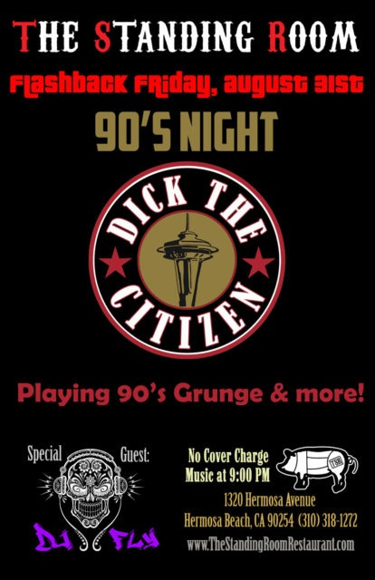 DICK THE CITIZEN - 90's Grunge Night @ THE STANDING ROOM | Hermosa Beach | California | United States