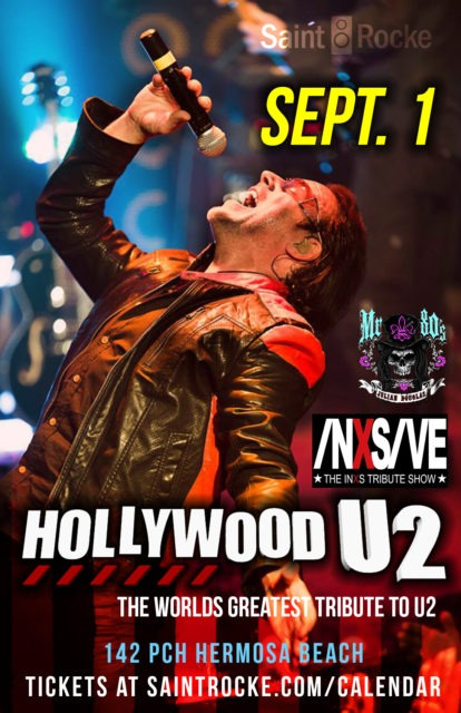 "HOLLYWOOD U2 (U2 tribute), INXS-IVE (INXS tribute) & ""MR. 80's"" @ SAINT ROCKE | Hermosa Beach | California | United States"