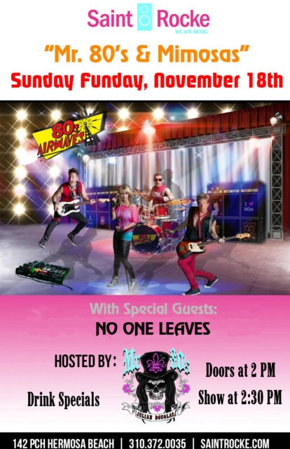 """MR. 80'S & MIMOSAS"" SUNDAY FUNDAY Afternoon with 80'S AIRWAVES @ SAINT ROCKE 