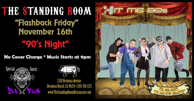 """FLASHBACK FRIDAY - 90's NIGHT"" with HIT ME 90's @ THE STANDING ROOM 