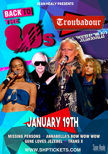 """BACK TO THE 80'S"" w/MISSING PERSONS, ANNABELLA'S BOW WOW WOW, GENE LOVES JEZEBEL... @ TROUBADOUR 