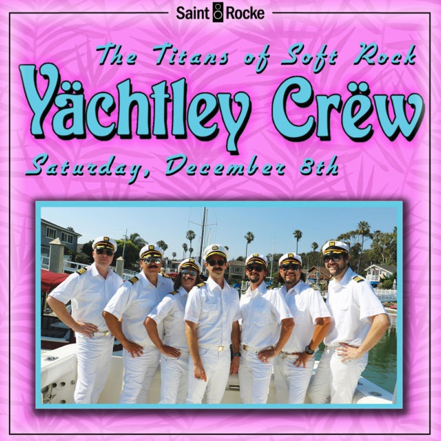 YACHTLEY CREW - The Titans of Soft Rock: Yacht Rock Party! @ SAINT ROCKE
